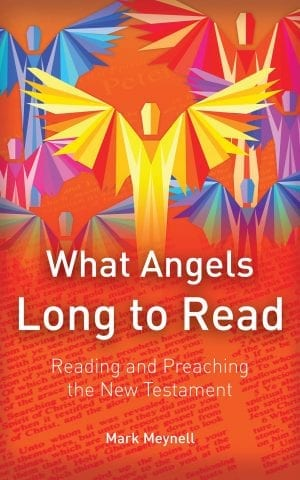 What Angels Long To Read: Reading and Preaching the NT