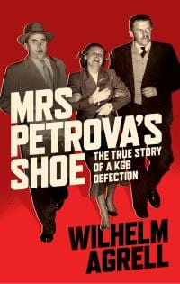 Mrs Petrovas Shoe: The True Story of a KGB Defection