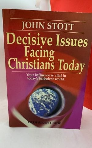 Decisive Issues Facing Christians Today (with Study Guide)