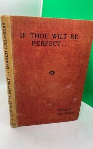 If Thou Wilt Be Perfect… Talks on spiritual philosophy