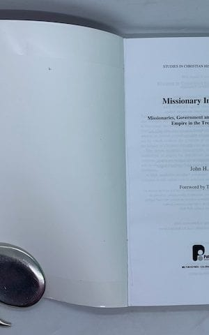 Missionary Imperialists? Missionaries, Government And The British Empire