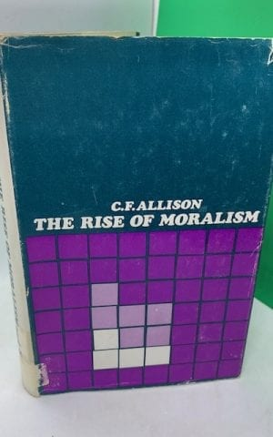 The Rise of Moralism: The Proclamation of the Gospel from Hooker to Baxter