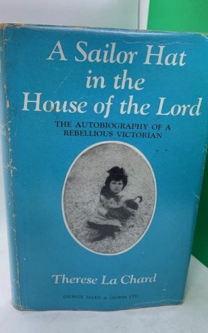 A Sailor Hat In The House Of The Lord: The Autobiography Of A Rebellious Victorian