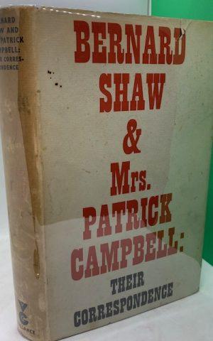 Bernard Shaw and Mrs Patrick Campbell: Their Correspondence