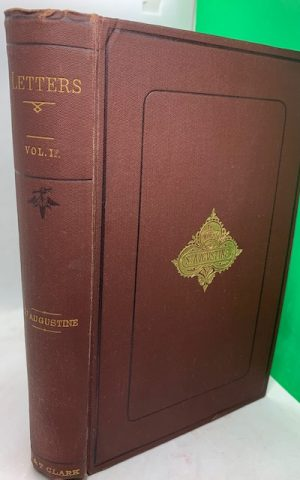 The Letters of St Augustine – 2 vols (VI & XIII in Complete Works)